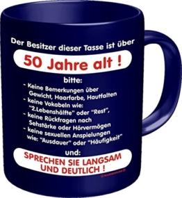 Fun Kaffeetasse mit Spruch Der Besitzer dieser Tasse ist ueber 50 Jahre alt! Fun Kaffeebecher zum Geburtstag - 1