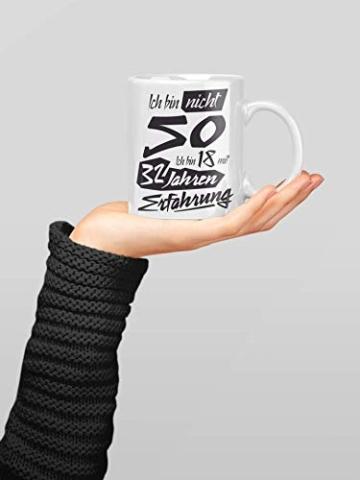 Tasse mit tollem Spruch Geschenkidee zum 50. Geburtstag | Ich bin nicht 50 Ich bin 18 mit 32 Jahren Erfahrung| Schöne Kaffee-Tasse von Shirtinator® - 3