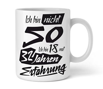 Tasse mit tollem Spruch Geschenkidee zum 50. Geburtstag | Ich bin nicht 50 Ich bin 18 mit 32 Jahren Erfahrung| Schöne Kaffee-Tasse von Shirtinator® - 1