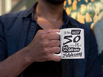 Tasse mit tollem Spruch Geschenkidee zum 50. Geburtstag | Ich bin nicht 50 Ich bin 18 mit 32 Jahren Erfahrung| Schöne Kaffee-Tasse von Shirtinator® - 6