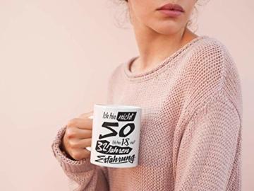 Tasse mit tollem Spruch Geschenkidee zum 50. Geburtstag | Ich bin nicht 50 Ich bin 18 mit 32 Jahren Erfahrung| Schöne Kaffee-Tasse von Shirtinator® - 8