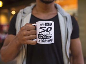 Tasse mit tollem Spruch Geschenkidee zum 50. Geburtstag | Ich bin nicht 50 Ich bin 18 mit 32 Jahren Erfahrung| Schöne Kaffee-Tasse von Shirtinator® - 9