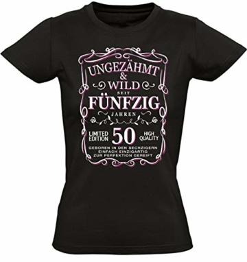 Geburtstags Shirt: Ungezähmt und Wild 50 Jahre - Jahrgang 1969 - Fünfzigster Geburtstag T-Shirt - Geschenk zum 50. - Damen - Frau - Frauen - Freundin - Birthday - Lustig - Witzig - Fun - Tailliert - 1