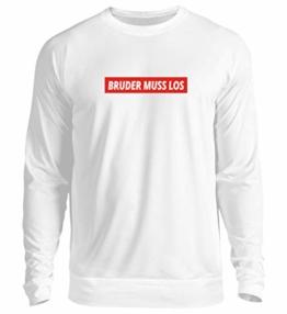 Shirtee Bruder Muss Los - Unisex Pullover -S-Arktikweiß - 1