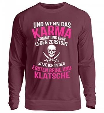 Shirtee #UND WENN Das Karma KOMMT# - Unisex Pullover - 1