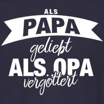 Spreadshirt Als Papa Geliebt Als Opa Vergöttert Männer Pullover - 2