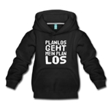 Spreadshirt Planlos geht mein Plan los, EUshirt, eushirt.com Pullover & Hoodies Kinder Premium Hoodie - 1