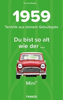 1959 - Technik aus deinem Geburtsjahr. Du bist so alt wie ... Das Jahrgangsbuch für alle Technikfans | 60. Geburtstag - 1