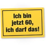 DankeDir! 60 Jahre - Ich darf Das, Kunststoff Schild - Geschenk 60. Geburtstag, Geschenkidee Geburtstagsgeschenk Sechzigsten, Geburtstagsdeko/Partydeko / Party Zubehör/Geburtstagskarte - 1