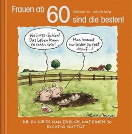 Frauen ab 60 sind die besten!: Cartoon-Geschenkbuch zum runden Geburtstag. Mit Silberfolienprägung - 1