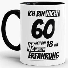 """Geburtstags-Tasse""""Ich bin 60 mit 42 Jahren Erfahrung"""" Innen & Henkel Schwarz/Geburtstags-Geschenk/Geschenk-Idee/Lustig/mit Spruch/Witzig/Spaß/Beste Qualität - 25 Jahre Erfahrung - 1"""